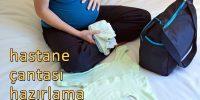 hastane doğum çantası nasıl hazırlanır